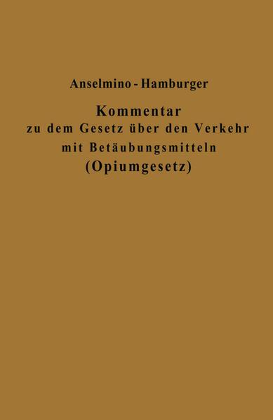 Kommentar zu dem Gesetz über den Verkehr mit Betäubungsmitteln (Opiumgesetz) und seinen Ausführungsbestimmungen - Coverbild
