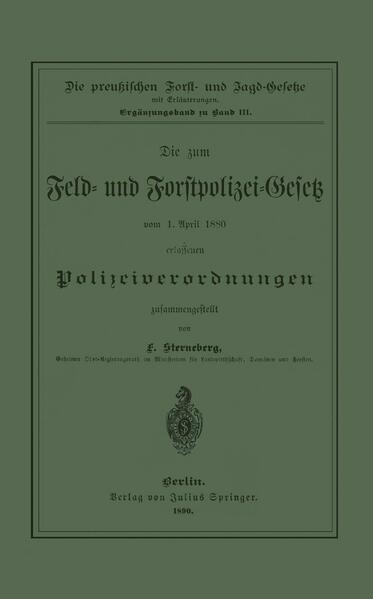 Die zum Feld- und Forstpolizei-Gesetz vom 1. April 1880 erlassenen Polizeiverordnungen - Coverbild