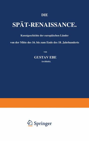 Die Spät-Renaissance. Kunstgeschichte der europäischen Länder von der Mitte des 16. bis zum Ende des 18. Jahrhunderts - Coverbild