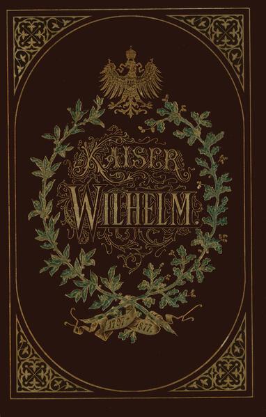 Kaiser Wilhelm 1797–1877 - Coverbild