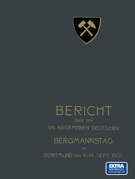 Bericht über den VIII. Allgemeinen Deutschen Bergmannstag zu Dortmund vom 11. bis 14. September 1901 - Coverbild
