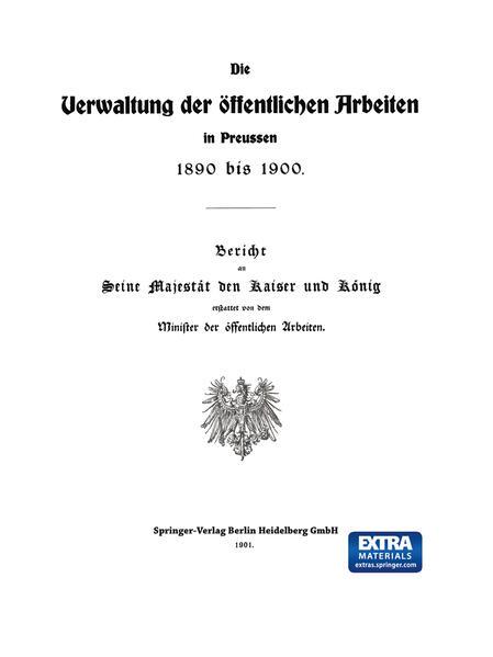 Die Verwaltung der Öffentlichen Arbeiten in Preussen 1890 bis 1900 - Coverbild