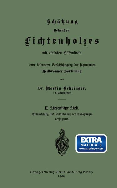 Schätzung stehenden Fichtenholzes mit einfachen Hilfsmitteln unter besonderer Berücksichtigung der sogenannten Heilbronner Sortirung - Coverbild