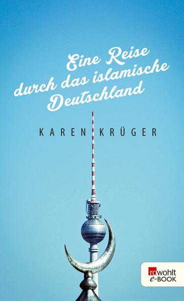 Eine Reise durch das islamische Deutschland - Coverbild