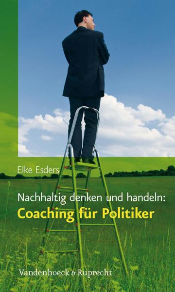Nachhaltig denken und handeln: Coaching für Politiker - Coverbild