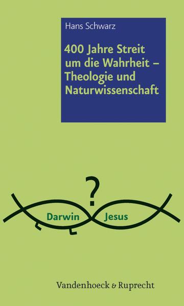 400 Jahre Streit um die Wahrheit – Theologie und Naturwissenschaft - Coverbild