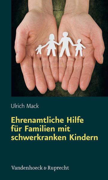Ehrenamtliche Hilfe für Familien mit schwerkranken Kindern - Coverbild