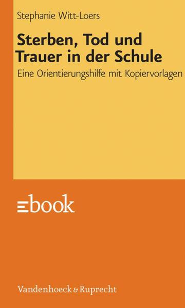 Sterben, Tod und Trauer in der Schule 978-3647580098 von Stephanie Witt-Loers EPUB FB2