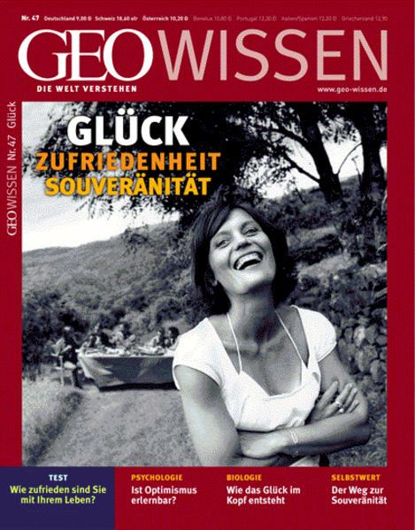 GEO Wissen / GEO Wissen 47/2011 - Glück, Zufriedenheit, Souveränität - Coverbild