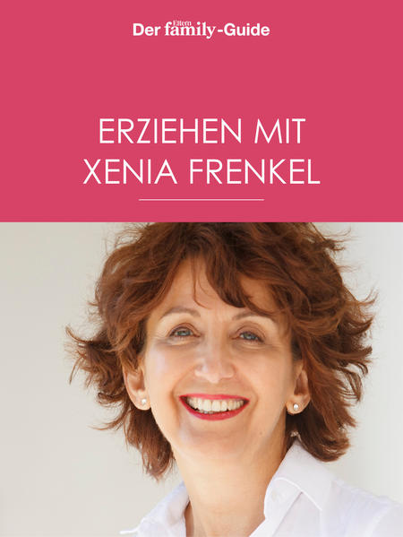 Erziehen mit Xenia Frenkel (Eltern family Guide) - Coverbild