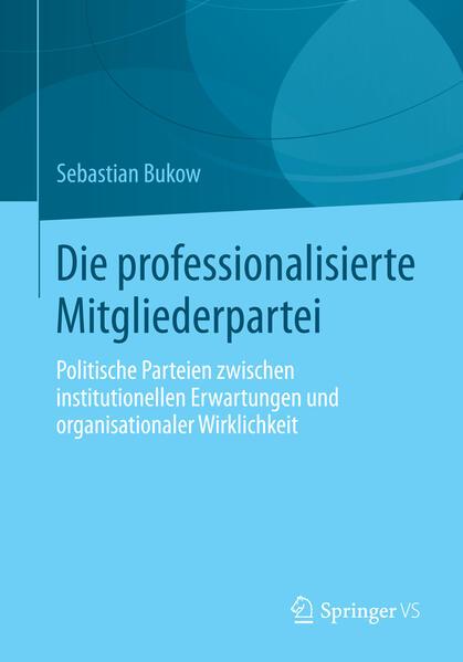 Die professionalisierte Mitgliederpartei - Coverbild