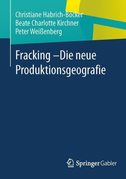 Fracking - Die neue Produktionsgeografie - Coverbild