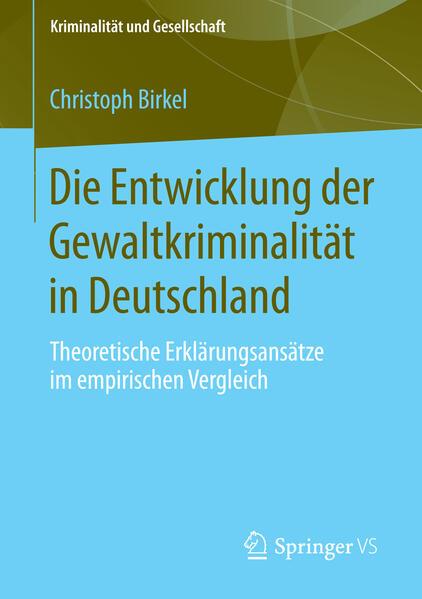 Die Entwicklung der Gewaltkriminalität in Deutschland - Coverbild