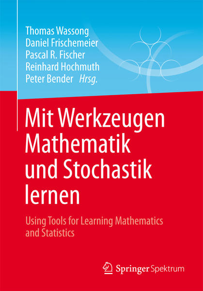 Mit Werkzeugen Mathematik und Stochastik lernen – Using Tools for Learning Mathematics and Statistics - Coverbild