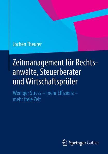 Zeitmanagement für Rechtsanwälte, Steuerberater und Wirtschaftsprüfer - Coverbild