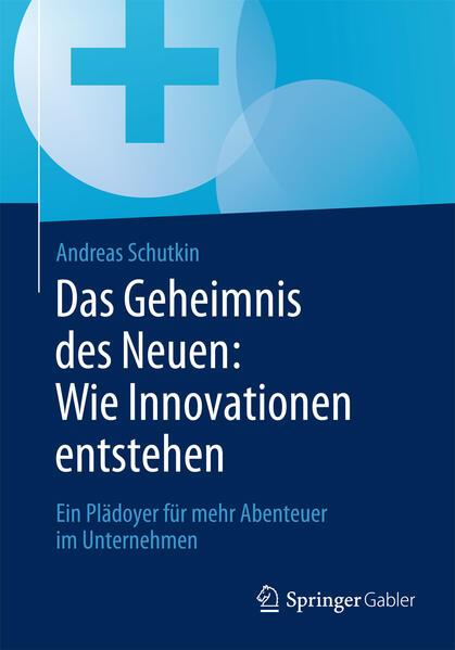Das Geheimnis des Neuen: Wie Innovationen entstehen - Coverbild