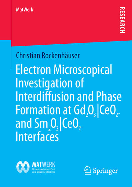 Electron Microscopical Investigation of Interdiffusion and Phase Formation at Gd2O3/CeO2- and Sm2O3/CeO2-Interfaces - Coverbild