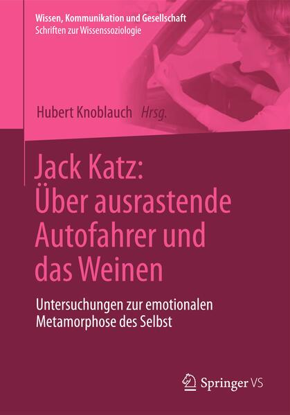 Jack Katz: Über ausrastende Autofahrer und das Weinen - Coverbild