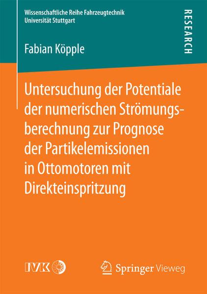 Untersuchung der Potentiale der numerischen Strömungsberechnung zur Prognose der Partikelemissionen in Ottomotoren mit Direkteinspritzung - Coverbild