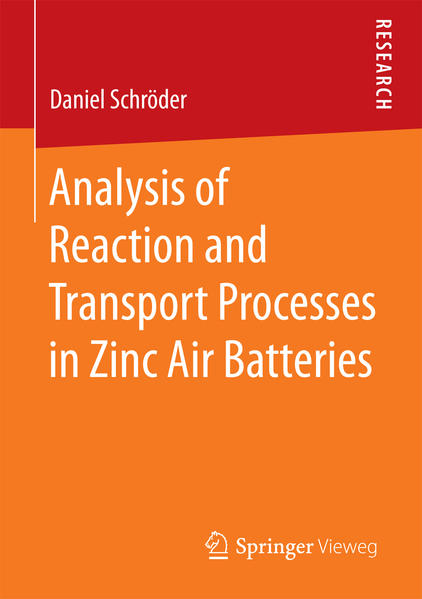 Analysis of Reaction and Transport Processes in Zinc Air Batteries - Coverbild