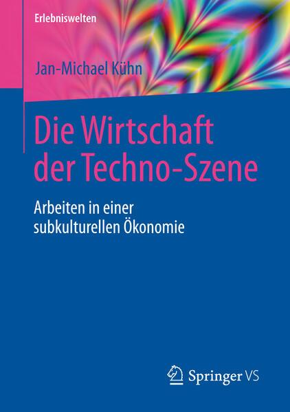 Die Wirtschaft der Techno-Szene - Coverbild