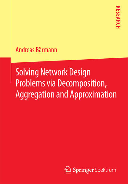 Solving Network Design Problems via Decomposition, Aggregation and Approximation  - Coverbild