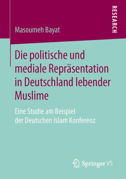 Die politische und mediale Repräsentation in Deutschland lebender Muslime - Coverbild
