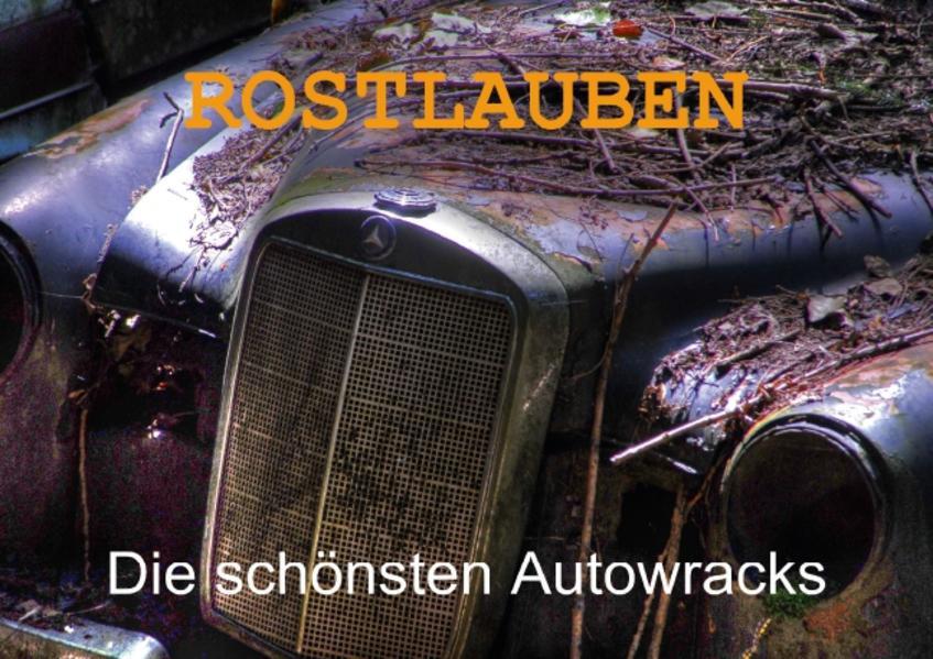 ROSTLAUBEN  Die schönsten Autowracks (Posterbuch DIN A4 quer) - Coverbild