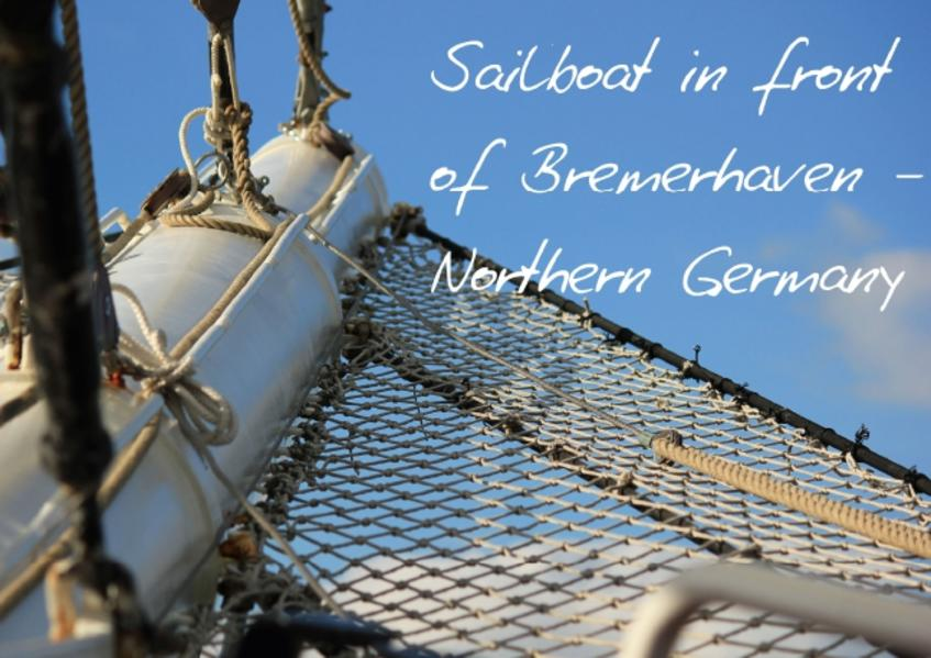 Sailboat in front of Bremerhaven - Northern Germany / UK-Version (Poster Book DIN A2 Landscape) - Coverbild