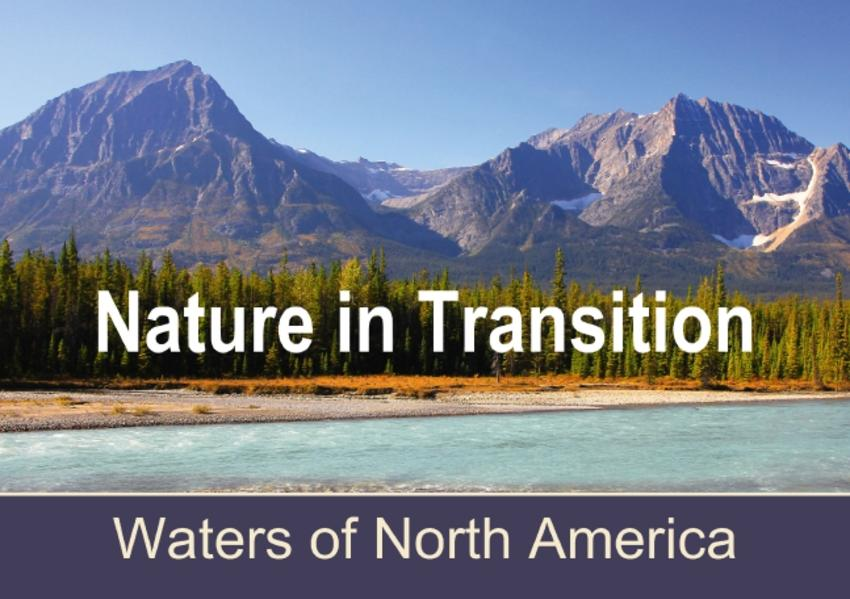 Nature in Transition, Waters of North America (Stand-Up Mini Poster  DIN A5 Landscape) - Coverbild