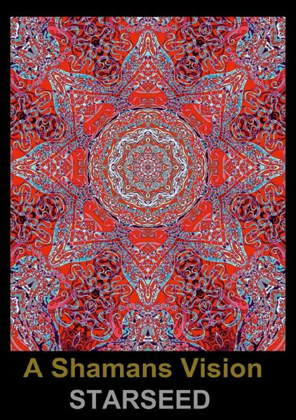 A Shamans Vision Starseed - Mandala Art (Stand-Up Mini Poster  DIN A5 Portrait) - Coverbild