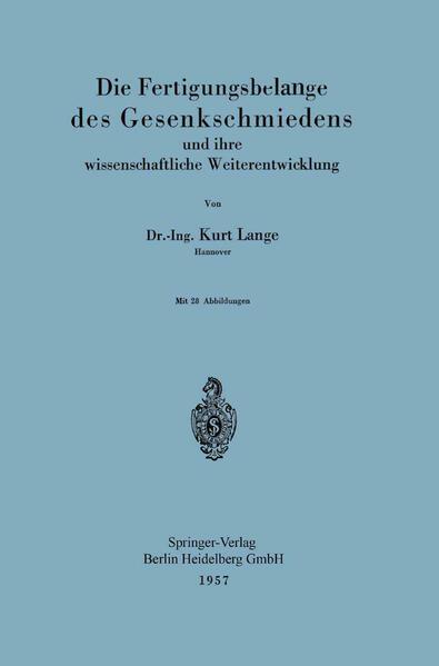 Die Fertigungsbelange des Gesenkschmiedens und ihre wissenschaftliche Weiterentwicklung - Coverbild