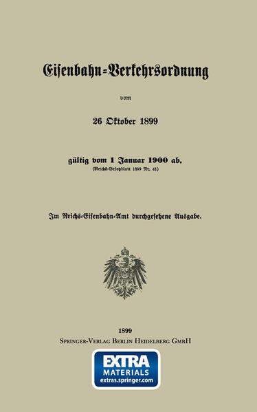 Eisenbahn-Verkehrsordnung vom 26 Oktober 1899 gültig vom 1 Januar 1900 ab. (Reichs-Gesetzblatt 1899 Nr. 41) - Coverbild