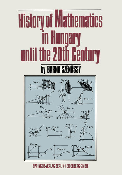 History of Mathematics in Hungary until the 20th Century - Coverbild