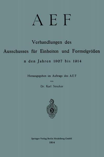 AEF Verhandlungen des Ausschusses für Einheiten und Formelgrößen in den Jahren 1907 bis 1914 - Coverbild