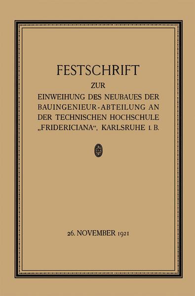 """Festschrift zur Einweihung des Neubaues der Bauingenieur-Abteilung an der Technischen Hochschule """"Fridericiana"""", Karlsruhe i. B - Coverbild"""