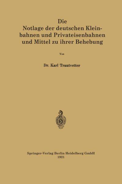 Die Notlage der deutschen Kleinbahnen und Privateisenbahnen und Mittel zu ihrer Behebung - Coverbild