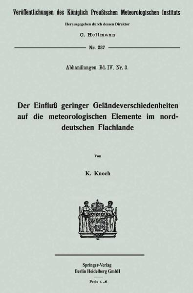 Der Einfluß geringer Geländeverschiedenheiten auf die meteorologischen Elemente im norddeutschen Flachlande - Coverbild