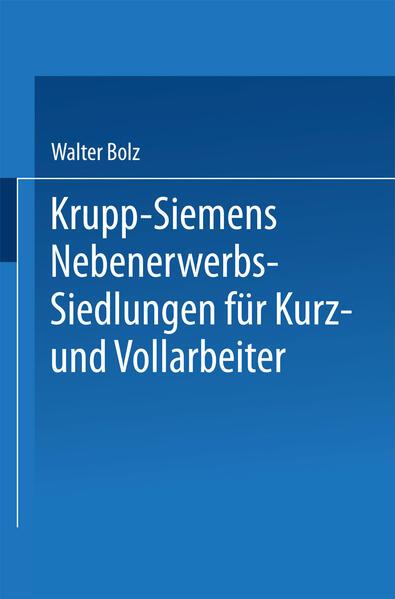 Krupp-Siemens Nebenerwerbs-Siedlungen für Kurz- und Vollarbeiter - Coverbild