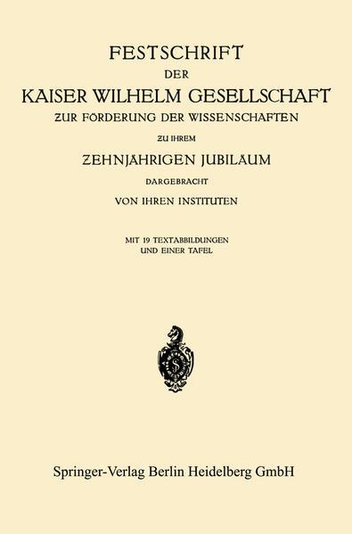 Festschrift der Kaiser Wilhelm Gesellschaft ƶur Förderung der Wissenschaften ƶu ihrem Ƶehnjährigen Jubiläum Dargebracht von ihren Instituten - Coverbild