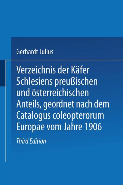 Verzeichnis der Käfer Schlesiens preußischen und österreichischen Anteils, geordnet nach dem Catalogus coleopterorum Europae vom Jahre 1906 - Coverbild