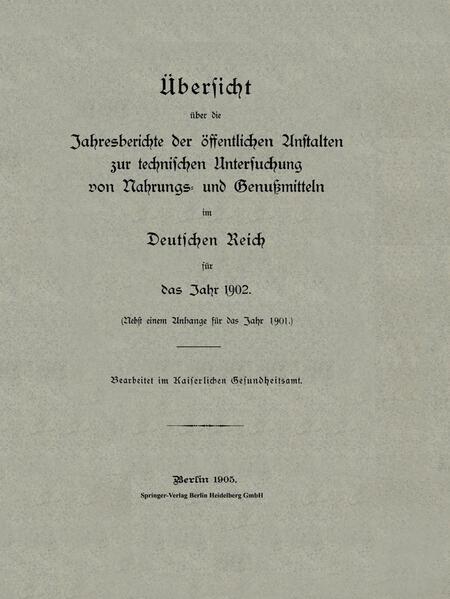 Übersicht über die Jahresberichte der öffentlichen Anstalten zur technischen Untersuchung von Nahrungs- und Genußmitteln im Deutschen Reich für das Jahr 1902 - Coverbild