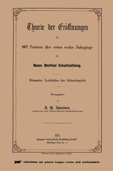 Theorie der Eröffnungen der 807 Partieen der ersten sechs Jahrgänge der Neuen Berliner Schachzeitung - Coverbild