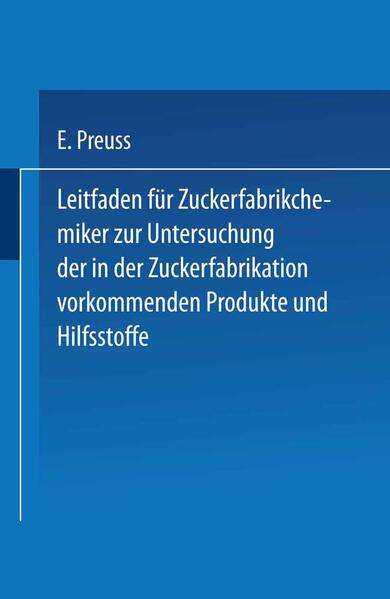 Leitfaden für Zuckerfabrikchemiker zur Untersuchung der in der Zuckerfabrikation vorkommenden Produkte und Hilfsstoffe - Coverbild