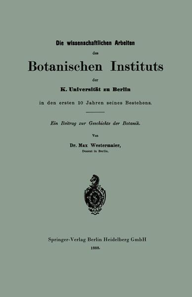 Die wissenschaftlichen Arbeiten des Botanischen Instituts der K. Universität zu Berlin in den ersten 10 Jahren seines Bestehens - Coverbild
