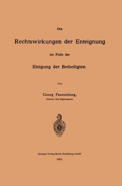 Die Rechtswirkungen der Enteignung im Falle der Einigung der Betheiligten - Coverbild