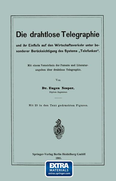 """Die drahtlose Telegraphie und ihr Einfluss auf den Wirtschaftsverkehr unter besonderer Berücksichtigung des Systems """"Telefunken"""" - Coverbild"""