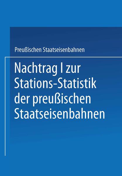 Nachtrag I zur Stations-Statistik der Preußischen Staatseisenbahnen - Coverbild