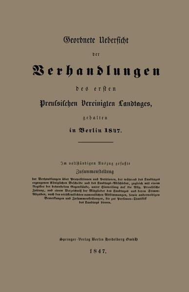 Geordnete Uebersicht der Verhandlungen des ersten Preussischen Vereinigten Landtages, gehalten in Berlin 1847 - Coverbild