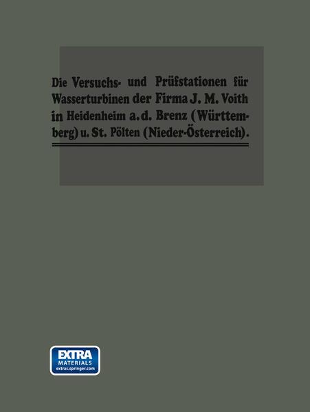 Die Turbinen-Versuchsstationen und die Wasserkraft-Zentralen mit hydraulischer Akkumulierungsanlage der Firma J. M. Voith in Heidenheim a. d. Brenz - Coverbild